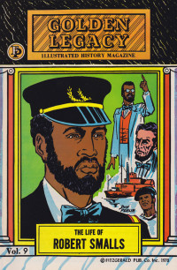 Robert Smalls Illustrated Black History Magazine